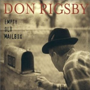 Don Rigsby -Empty Old MailBox